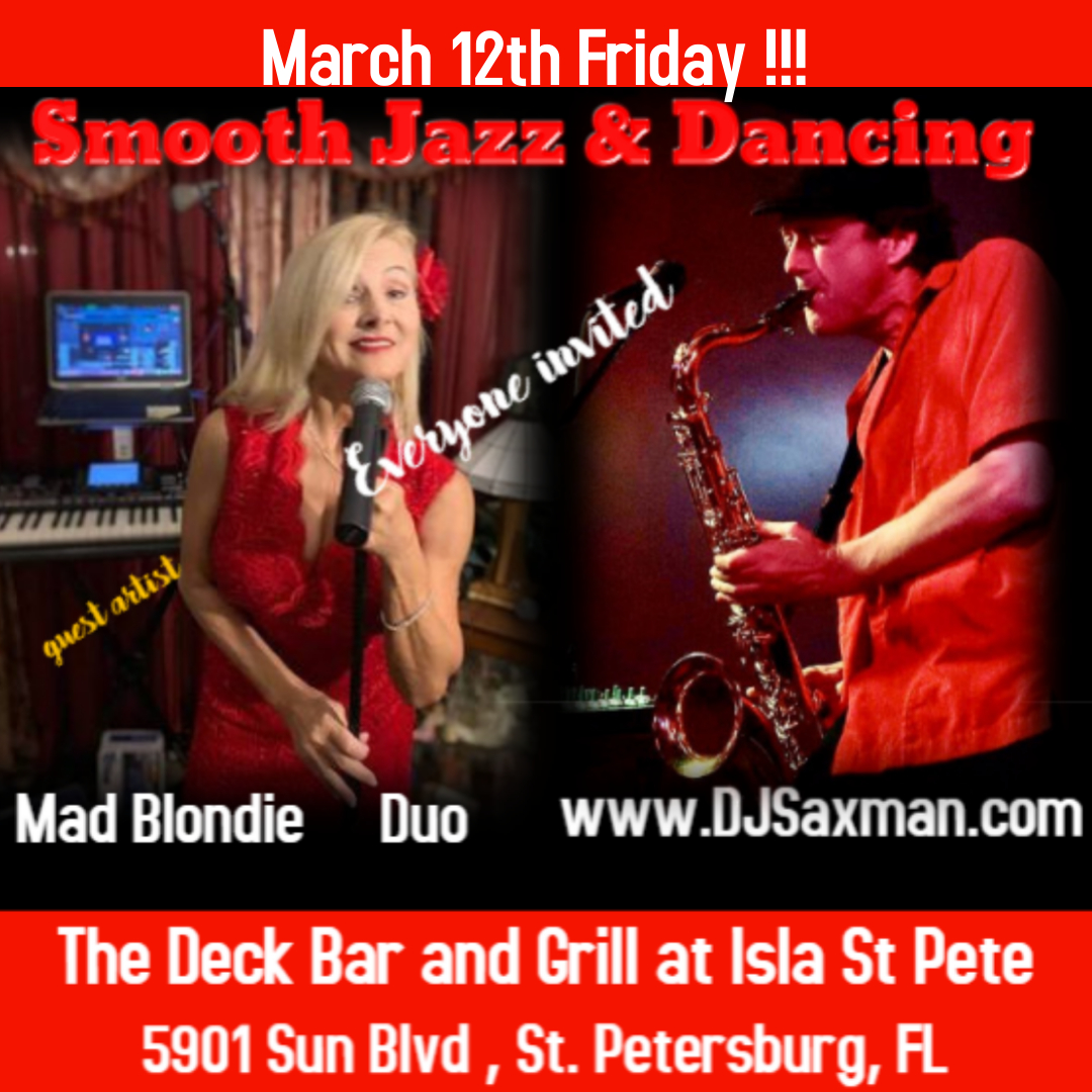 Smooth Jazz on The Deck with DJSaxman and Mad Blondie