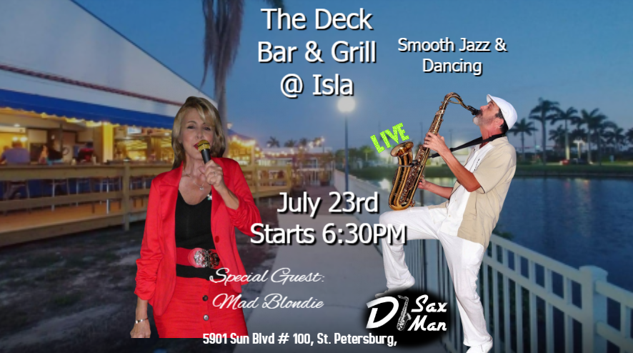 Tampa Jazz Saxophonist Wright Still DJSaxman @ The Deck with Special Guest Mad Blondie Duo
